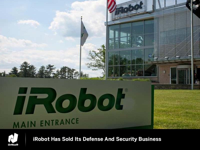 iRobot Has Sold Its Defense And Security Business