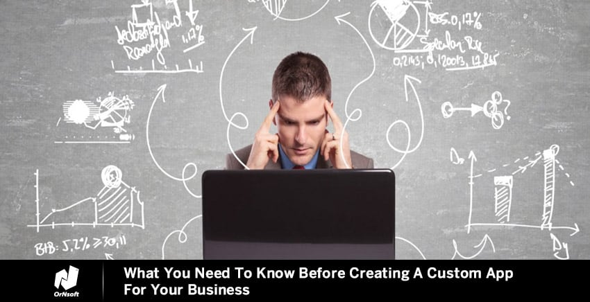 What You Need To Know Before Creating A Custom App For Your Business